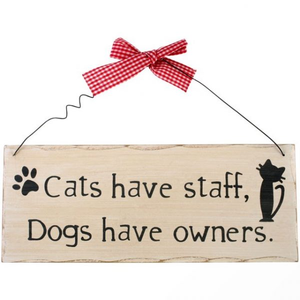 'Cats Have Staff' Wooden Plaque