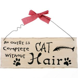 No outfit is complete without cat hair' Wooden Plaque